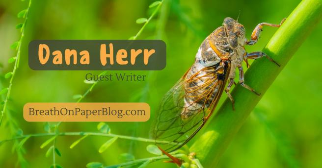 Dana Herr - Guest Writer - BreathOnPaperBlog.com - August 2017