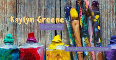 Kaylyn Greene - Guest Writer - Masterpiece