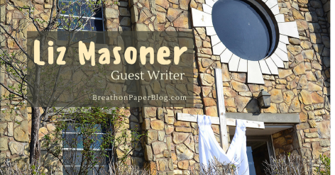 Liz Masoner Guest Writer - Breath on Paper Blog
