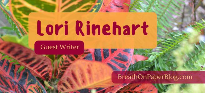 Lori Rinehart - Guest Writer - BreathOnPaperBlog.com