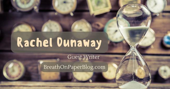 Rachel Dunaway - Guest Writer - BreathOnPaperBlog.com - August 2017