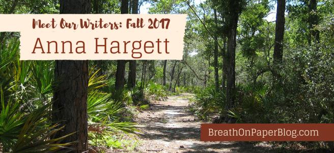 Meet Our Writers: Fall 2017 - Anna Hargett - BreathOnPaperBlog.com