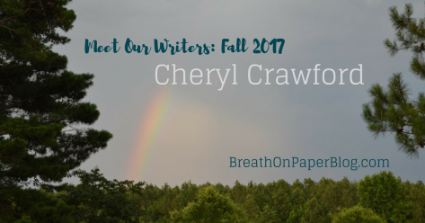 Meet Our Writers: Fall 2017 Semester // Cheryl Crawford - BreathOnPaperBlog.com
