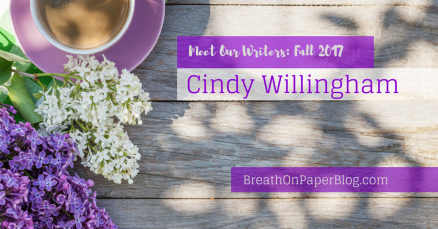 Meet Our Writers: Fall 2017 - Cindy Willingham - BreathOnPaperBlog.com - Photo licensed by Sheree Martin and used with permission