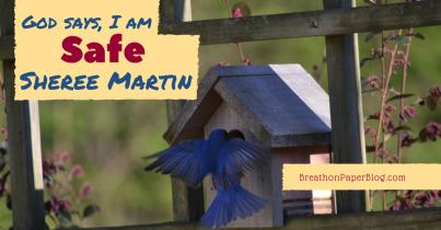 God Says I Am Safe - Sheree Martin - Breath on Paper Blog