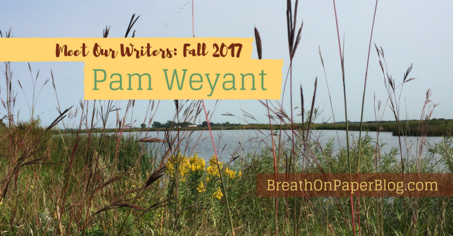 Meet Our Writers Fall 2017 - Pam Weyant - BreathonPaperBlog.com - Photo provided by Pam Weyant