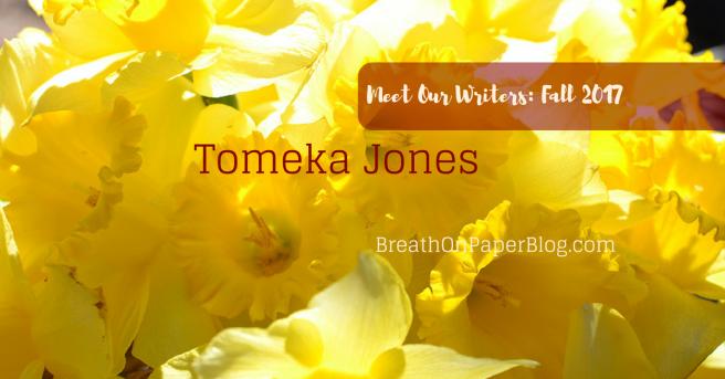 Meet Our Writers - Tomeka Jones - Breath on Paper Blog