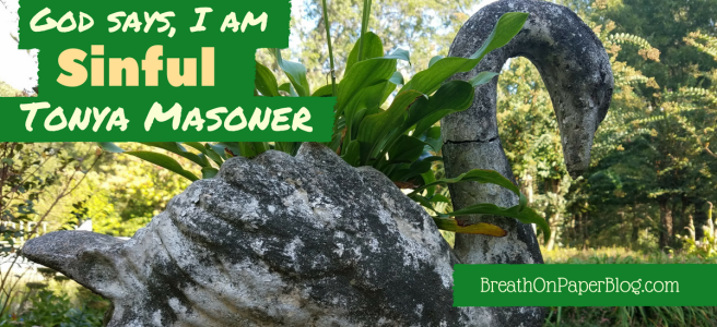 God Says I Am Sinful - Tonya Masoner - Breath on Paper Blog