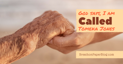 God Says I Am Called - Tomeka Jones - Breath on Paper Blog