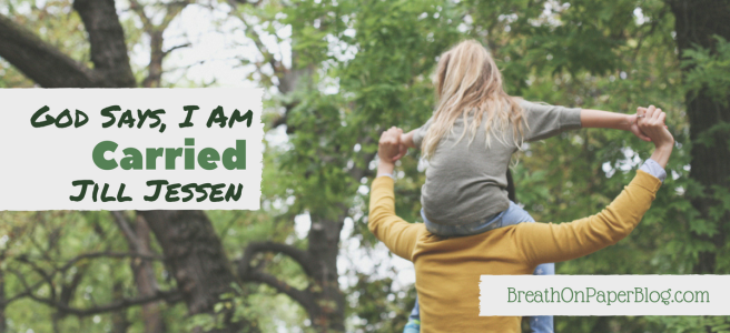 God Says I Am Carried - Jill - Jessen - Breath on Paper Blog