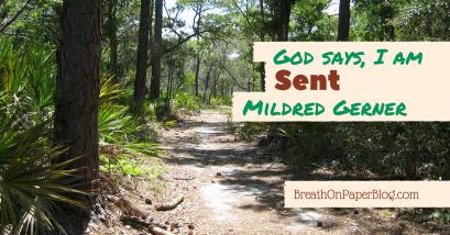 God Says I Am Sent - Mildred Gerner - Breath on Paper Blog